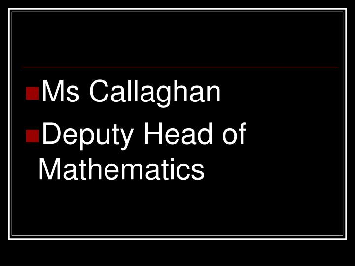 Ms Callaghan