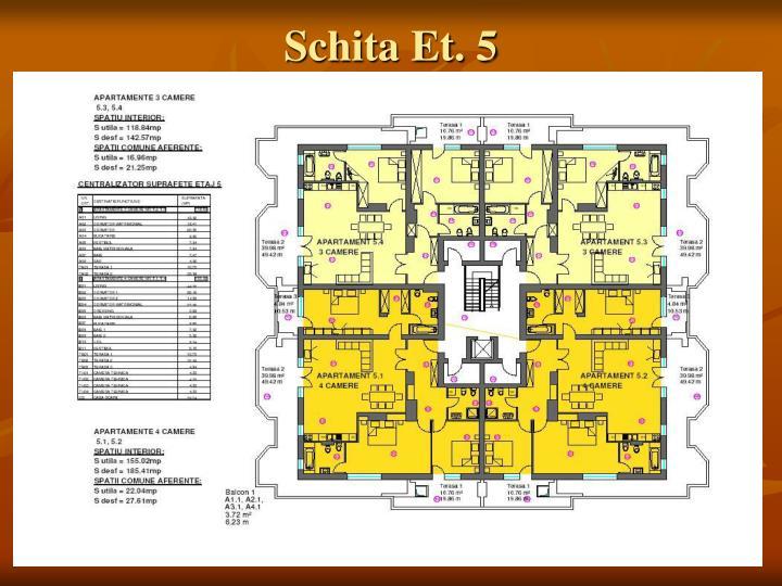 Schita Et. 5