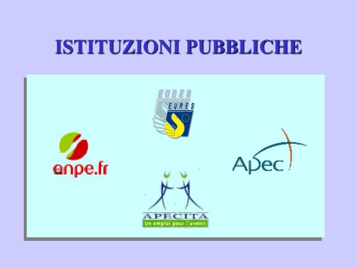 ISTITUZIONI PUBBLICHE