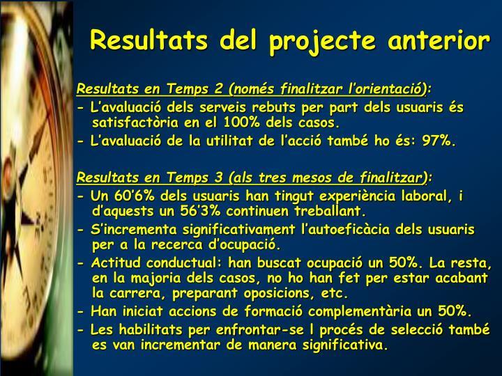 Resultats del projecte anterior