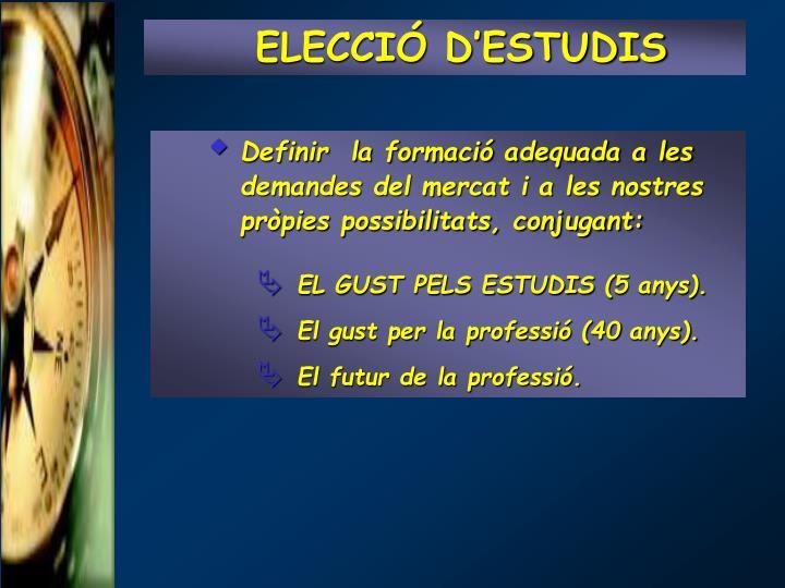 ELECCIÓ D'ESTUDIS