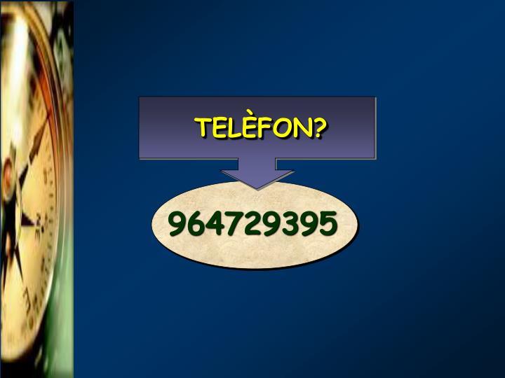 TELÈFON?