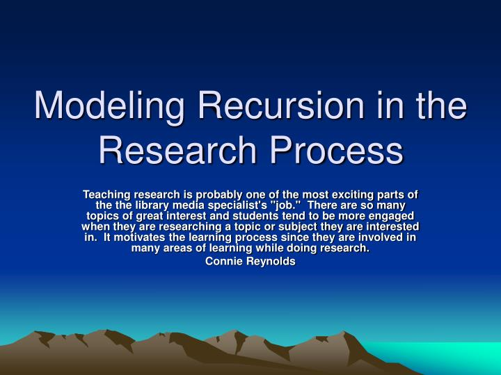 Modeling recursion in the research process