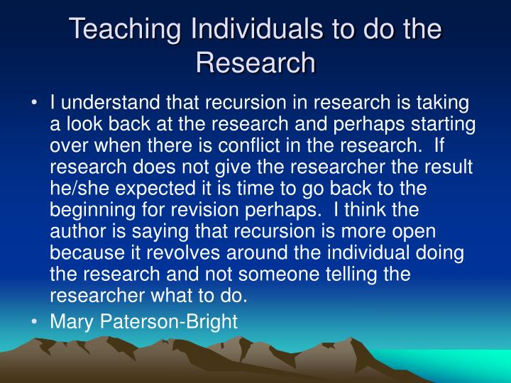 Teaching Individuals to do the Research