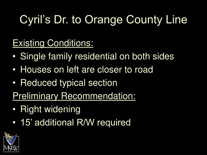 Cyril's Dr. to Orange County Line