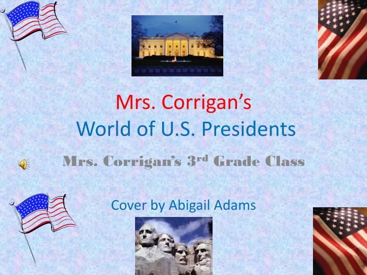 Mrs corrigan s world of u s presidents