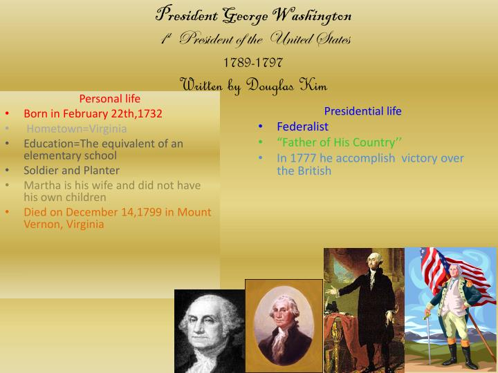President george washington 1 st president of the united states 1789 1797 written by douglas kim