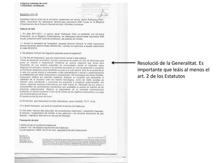 Resolució de la Generalitat. Es importante que leáis al menos el art. 2 de los Estatutos