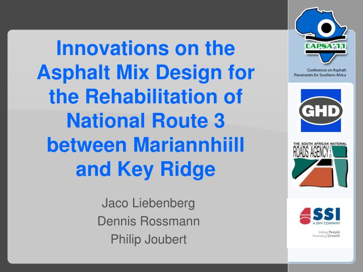 Innovations on the Asphalt Mix Design for the Rehabilitation of National Route 3 between