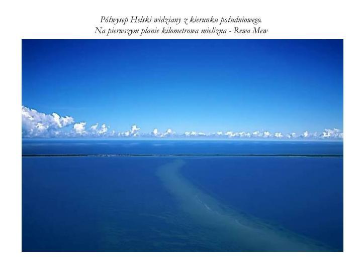 Półwysep Helski widziany z kierunku południowego.