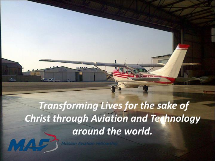 Transforming lives for the sake of christ through aviation and technology around the world