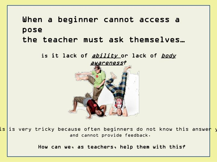 When a beginner cannot access a