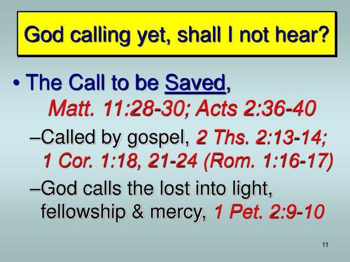 God calling yet, shall I not hear?