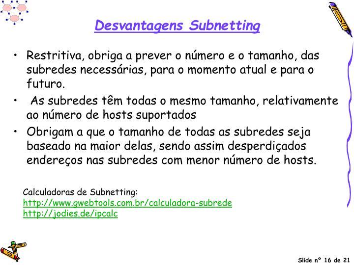 Desvantagens Subnetting