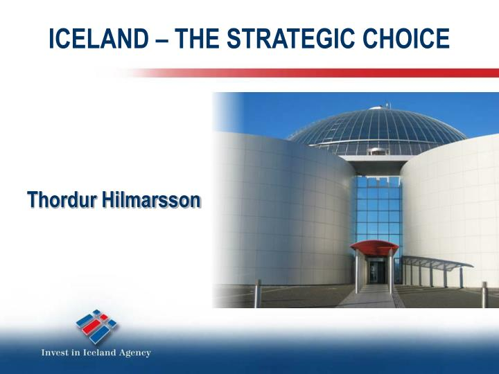 Iceland the strategic choice