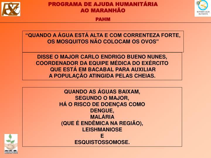 """""""QUANDO A ÁGUA ESTÁ ALTA E COM CORRENTEZA FORTE,"""