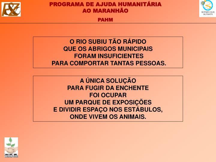O RIO SUBIU TÃO RÁPIDO