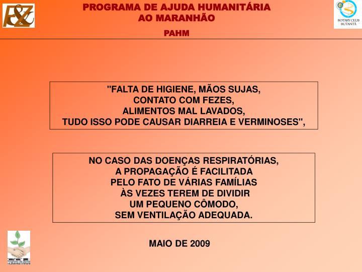 """FALTA DE HIGIENE, MÃOS SUJAS,"