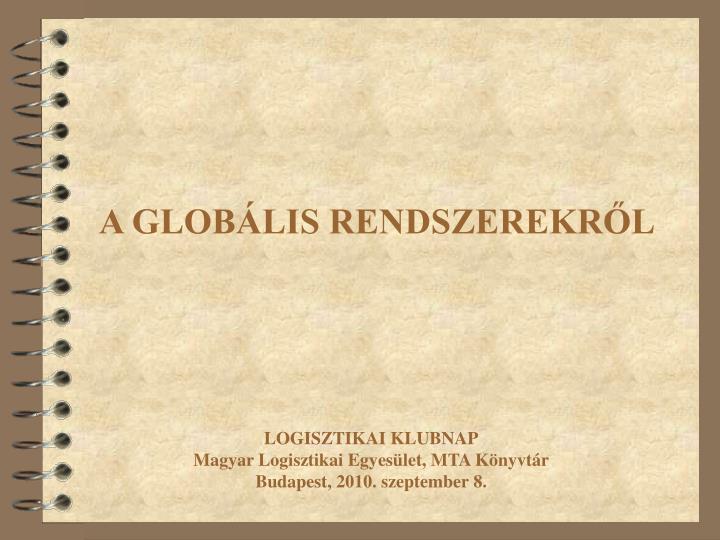 A GLOBÁLIS RENDSZEREKRŐL