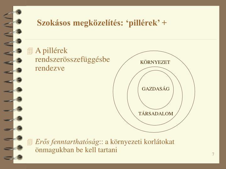 Szokásos megközelítés: 'pillérek' +