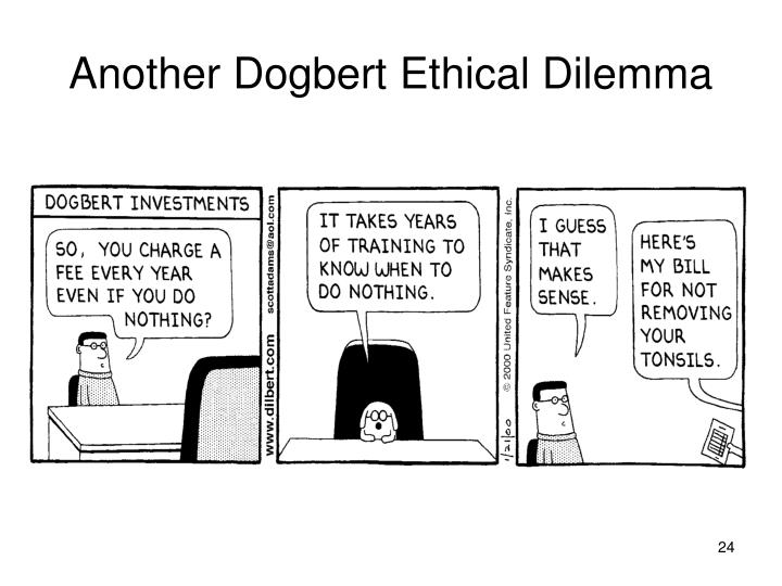Another Dogbert Ethical Dilemma