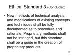 ethical standard 3 concluded