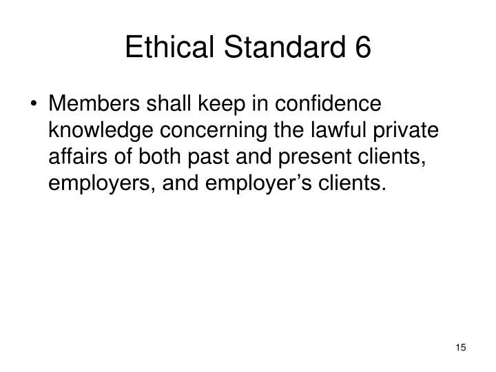 Ethical Standard 6