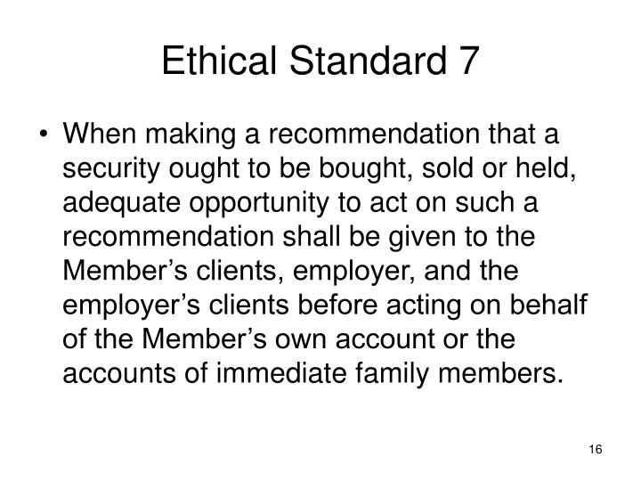 Ethical Standard 7