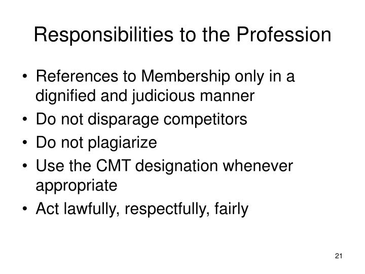 Responsibilities to the Profession