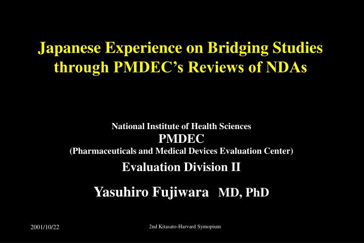Japanese experience on bridging studies through pmdec s reviews of ndas