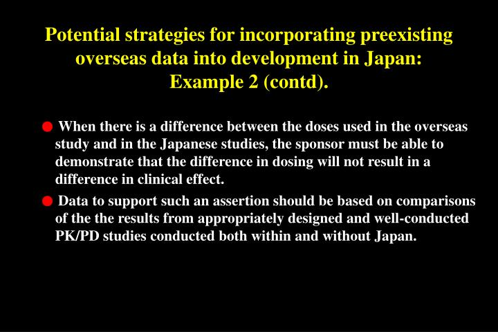 Potential strategies for incorporating preexisting overseas data into development in Japan: Example 2 (contd).
