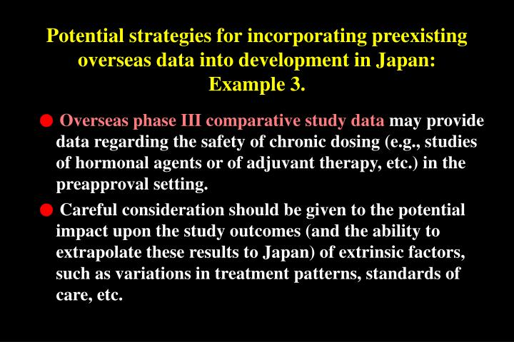 Potential strategies for incorporating preexisting overseas data into development in Japan: Example 3.