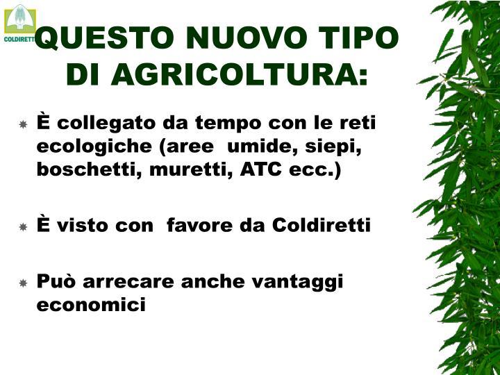 QUESTO NUOVO TIPO DI AGRICOLTURA: