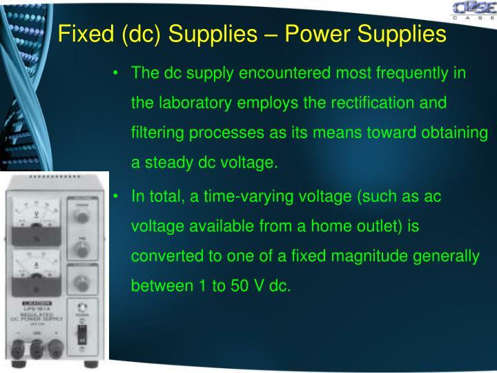 Fixed (dc) Supplies – Power Supplies