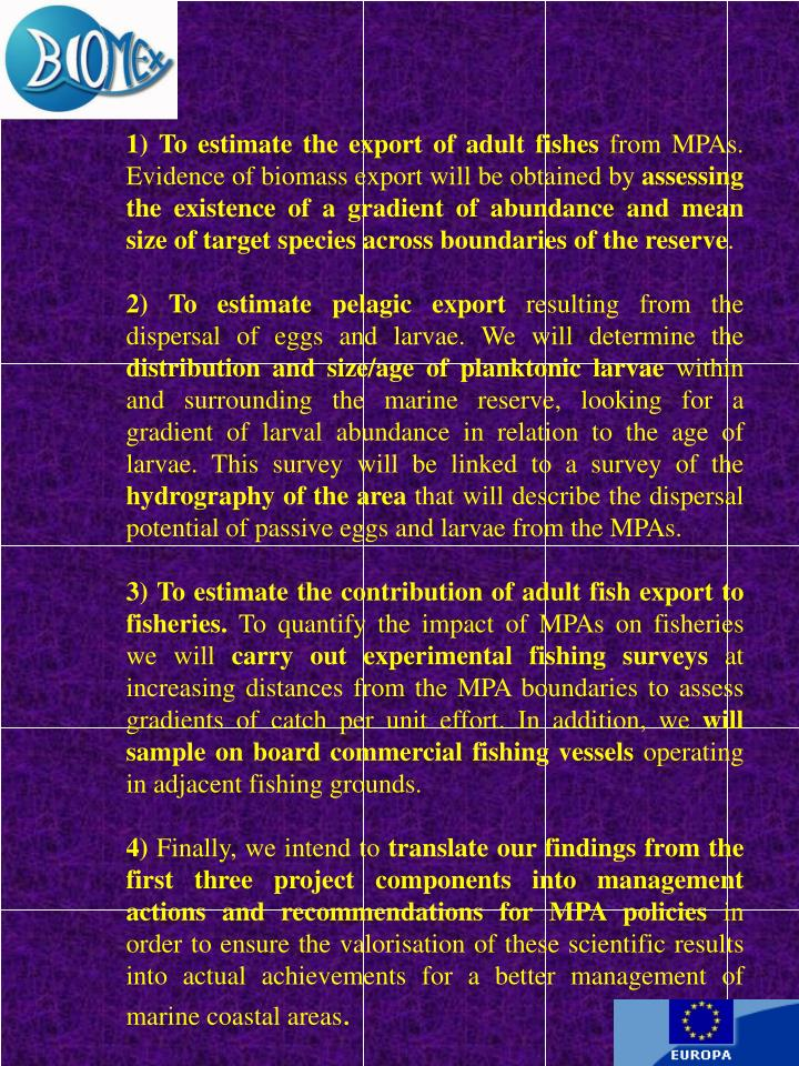 1) To estimate the export of adult fishes