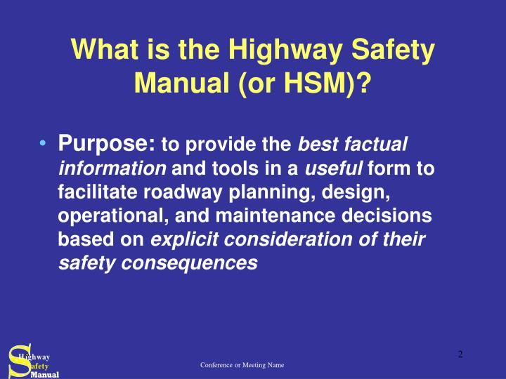 What is the Highway Safety Manual (or HSM)?