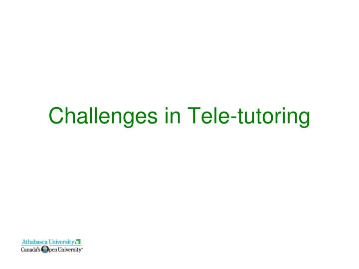 Challenges in tele tutoring