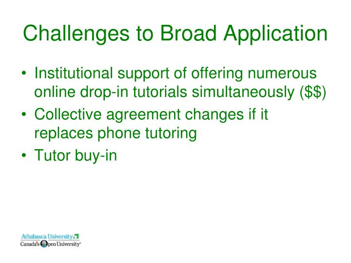 Challenges to Broad Application