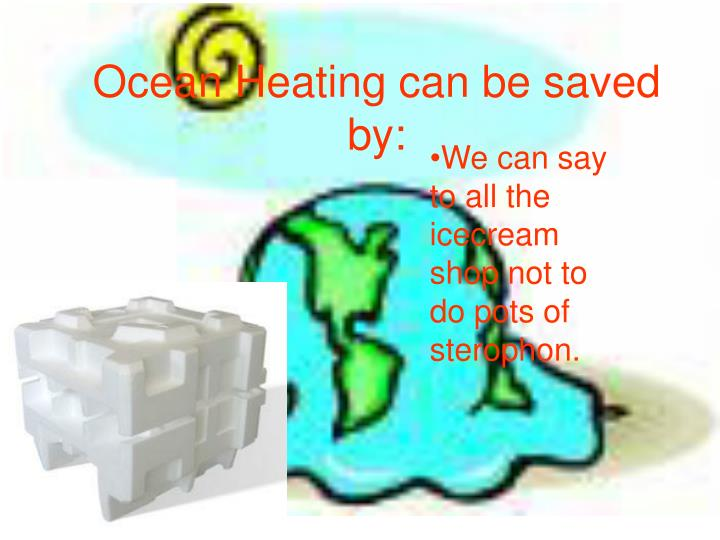 Ocean Heating can be saved by: