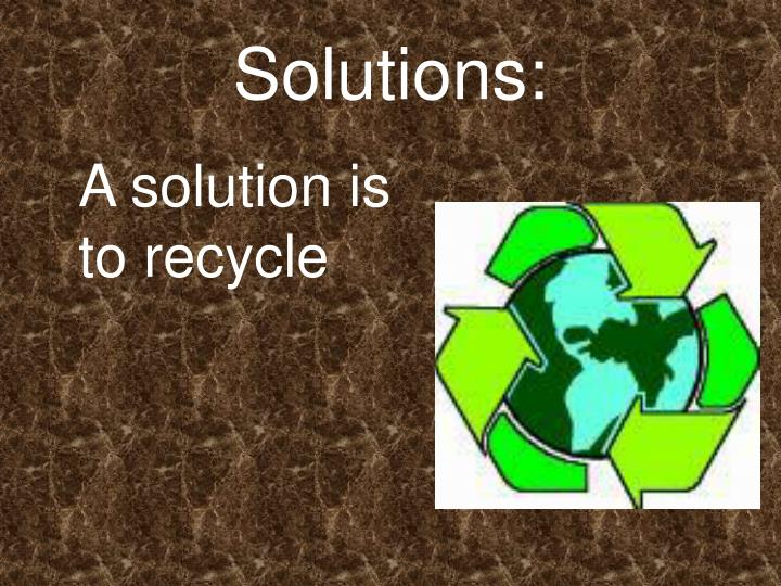 Solutions: