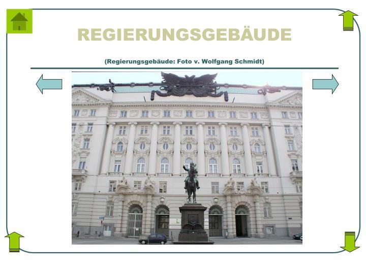 (Regierungsgebäude: Foto v. Wolfgang Schmidt)