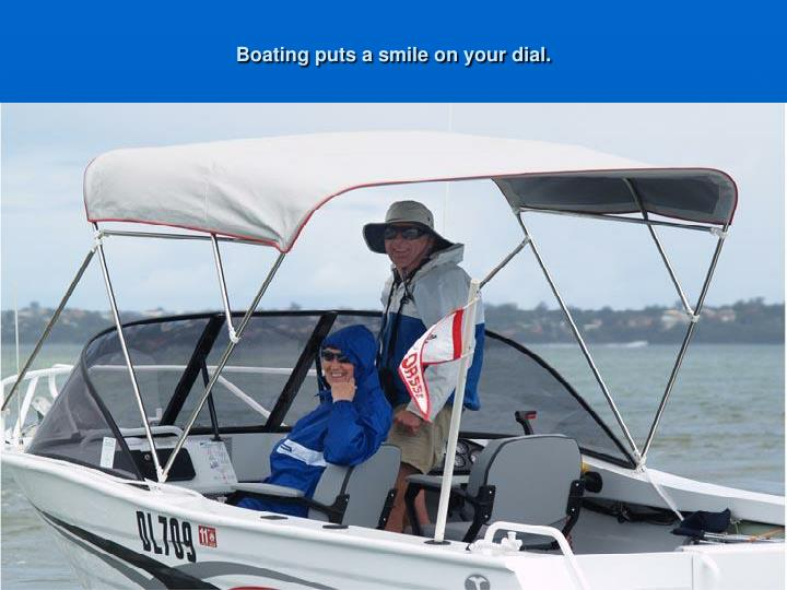 Boating puts a smile on your dial.