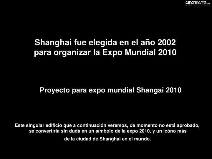 Shanghai fue elegida en el año 2002