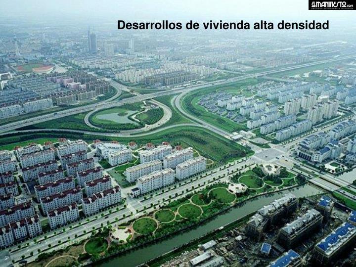 Desarrollos de vivienda alta densidad