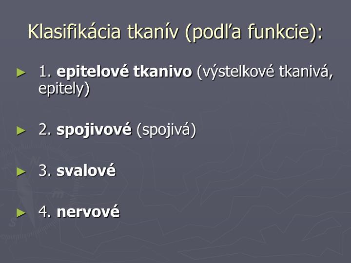 Klasifikácia tkanív (podľa funkcie):