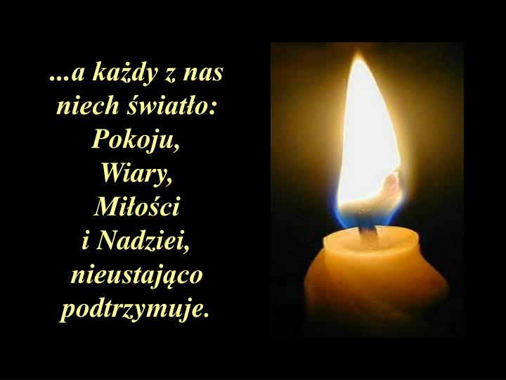 ...a każdy z nas niech światło: