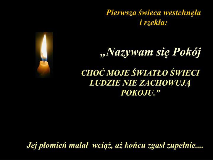 Pierwsza świeca westchnęła i rzekła: