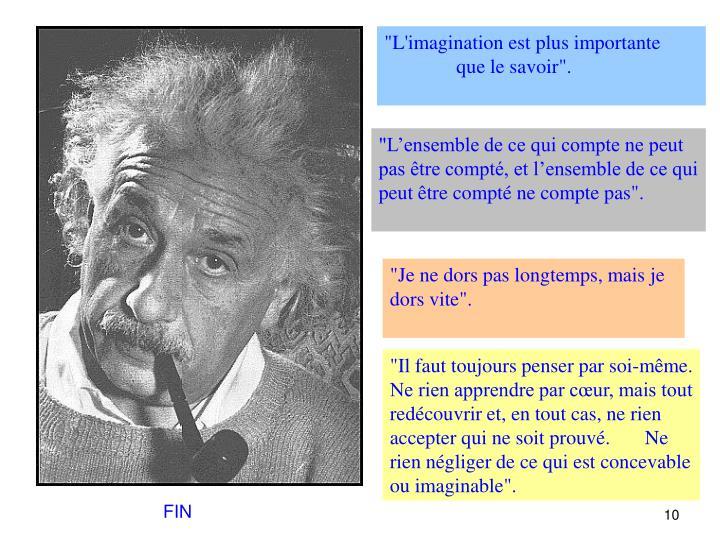 """""""L'imagination est plus importante que le savoir""""."""