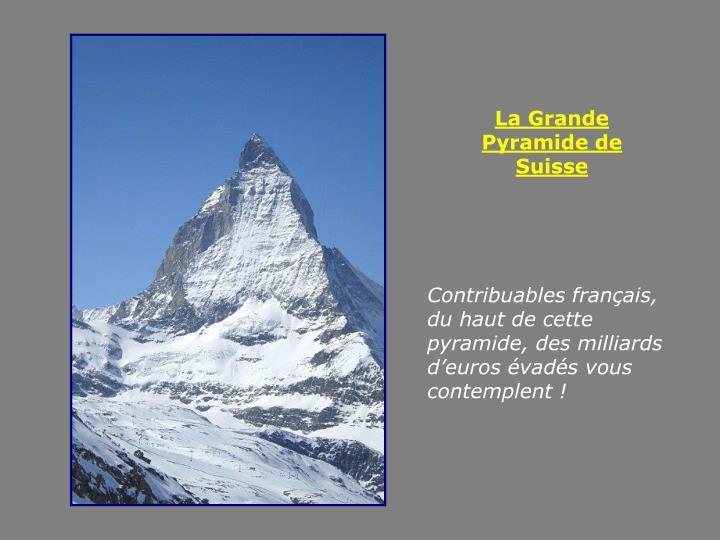 La Grande Pyramide de Suisse