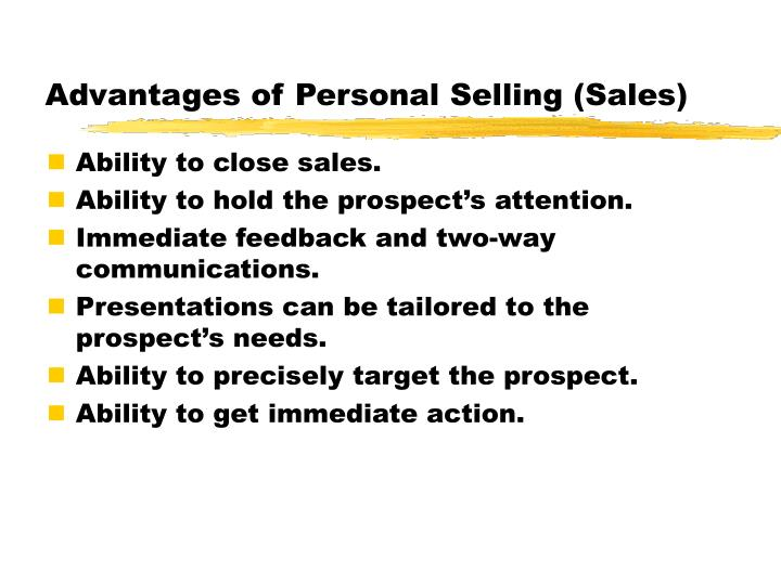 Advantages of Personal Selling (Sales)
